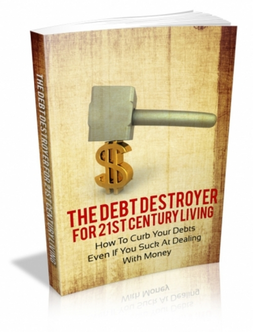 Product picture The Debt Destroyer For 21st Century Living